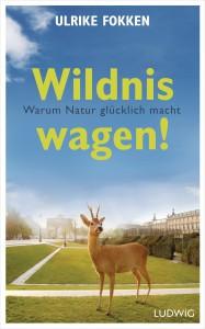 Wildnis wagen von Ulrike Fokken