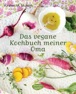 Das vegane Kochbuch meiner Oma von Kirsten Mulach