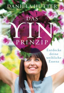 Das Yin-Prinzip von Daniela Hutter