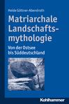 buch_matriarchale landschfatsmythologie